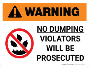 Warning: No Dumping Allowed Violators Will Be Prosecuted Landscape White With Icon - Wall Sign