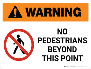 Warning: No Pedestrians Beyond This Point Landscape White With Icon - Wall Sign