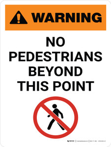 Warning: No Pedestrians Beyond This Point Portrait White With Icon - Wall Sign