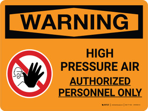 Warning: High Pressure Air Authorized Personnel Only Landscape With Icon - Wall Sign