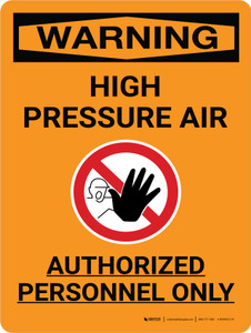 Warning: High Pressure Air Authorized Personnel Only Portrait With Icon - Wall Sign