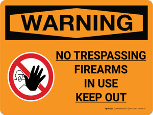 Warning: No Trespassing Firearms In Use Keep Out Landscape With Icon - Wall Sign