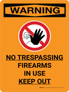 Warning: No Trespassing Firearms In Use Keep Out Portrait With Icon - Wall Sign