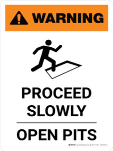 Warning: Proceed Slowly - Open Pits Portrait White With Icon - Wall Sign