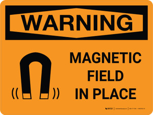 Warning: Magnetic Field In Place Landscape OSHA With Icon - Wall Sign