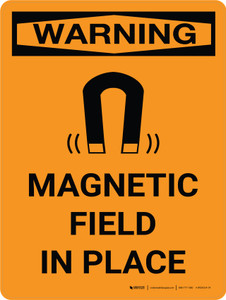 Warning: Magnetic Field In Place Portrait OSHA With Icon - Wall Sign