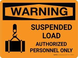 Warning: Suspended Load - Authorized Personnel Only Landscape OSHA With Icon - Wall Sign