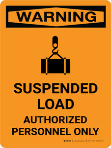 Warning: Suspended Load - Authorized Personnel Only Portrait OSHA With Icon - Wall Sign