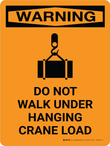 Warning: Do Not Walk Under Hanging Crane Load Portrait OSHA With Icon - Wall Sign