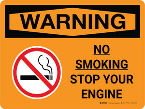 Warning: No Smoking - Stop Your Engine Landscape OSHA With Icon - Wall Sign