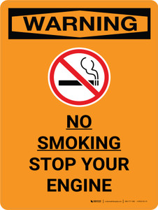 Warning: No Smoking - Stop Your Engine Portrait OSHA With Icon - Wall Sign
