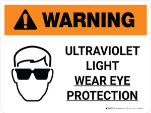 Warning: Ultraviolet Light - Wear Eye Protection Landscape With Eye Protection Icon - Wall Sign