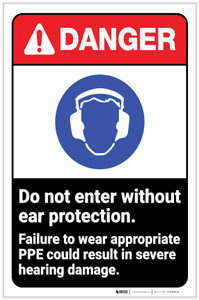 Danger: Do Not Enter Without Ear Protection - Wear Appropriate PPE ANSI with Icon Portrait - Label