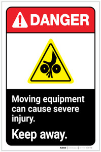Danger: Moving Equipment Can Cause Severe Injury - Keep Away ANSI with Hazard Icon Portrait - Label