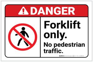 Danger: Forklift Only - No Pedestrian Traffic with Icon Landscape ANSI Landscape - Label