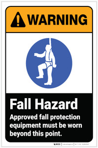 Warning: Fall Hazard - Approved Fall Protection Equipment Must be Worn ANSI Portrait - Label