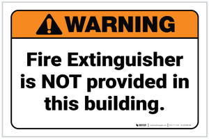 Warning: Fire Extinguisher Is Not Provided in This Building ANSI Landscape - Label