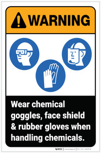 Warning: Wear Chemical Goggles Face Shield Rubber Gloves ANSI Portrait - Label