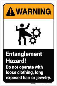 Warning: Entanglement Hazard Dont Operate Loose Clothing ANSI Portrait - Label