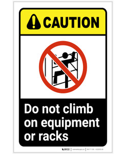 Caution: Do Not Climb On Equipment Racks ANSI Portrait - Label
