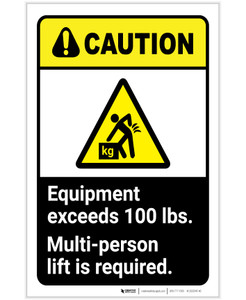 Caution: Equipment Exceeds 100 lbs - Multi-person Lift Required ANSI Landscape - Label