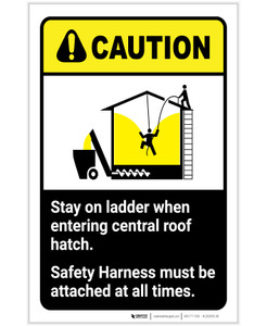 Caution: Stay On Ladder When Entering Central Roof Hatch - Grain Bin ANSI Portrait - Label