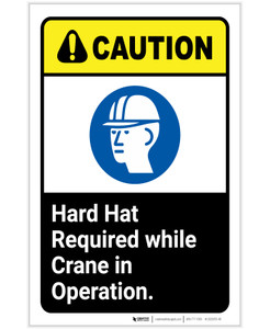 Caution: Hard Hat Required While Crane In Operation ANSI Portrait - Label