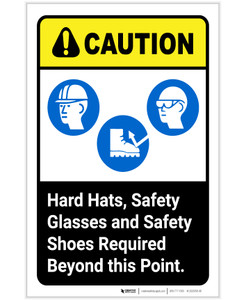 Caution: Hard Hats/Safety Glasses/Safety Shoes Required Beyond This Point ANSI Portrait - Label