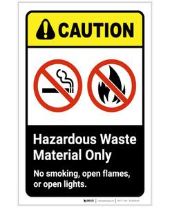 Caution: Hazardous Waste Material Only - No Smoking/Open Flames/Open Lights ANSI Portrait - Label