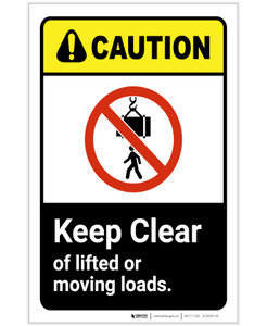Caution: Keep Clear Of Lifted Or Moving Loads ANSI Portrait - Label