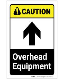 Caution: Overhead Equipment With Up Arrow ANSI Portrait - Label