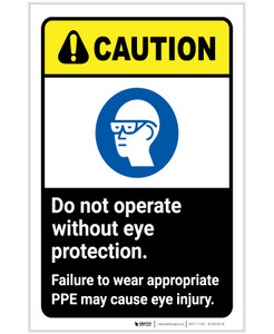 Caution: Do Not Operate Without Eye Protection Wear PPE ANSI Portrait - Label