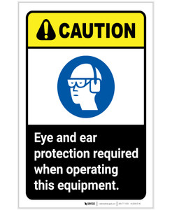 Caution: Eye and Ear Protection Required When Operating Equipment ANSI Portrait - Label