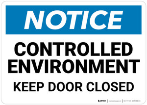 Notice: Controlled Environment Keep Door Closed  - Wall Sign