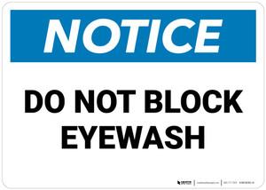 Notice: Do Not Block Eyewash   - Wall Sign