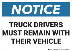 Notice: Truck Drivers Remain In Vehicles  - Wall Sign