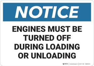 Notice: Turn Off Engines During Loading Unloading - Wall Sign