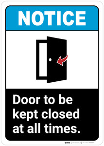 Notice: Door Kept Closed All Times ANSI - Wall Sign