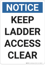 Notice: Keep Ladder Access Clear - Wall Sign