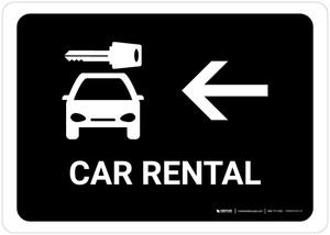 Car Rental With Left Arrow Black Landscape - Wall Sign