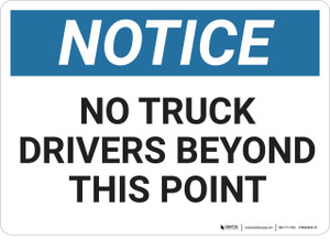 Notice: No Truck Drivers Beyond This Point - Wall Sign