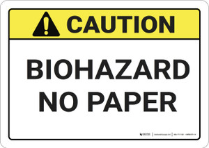 Caution: Biohazard No Paper ANSI - Wall Sign