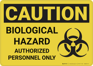 Caution: Biological Hazard Authorized Personnel Only - Wall Sign