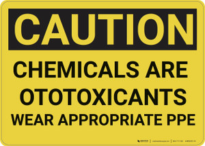 Caution: Chemicals are Otoxicants Wear PPE - Wall Sign