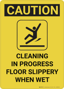 Caution: Cleaning in Progress Floor Slippery - Wall Sign