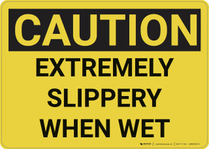 Caution: Extremely Slippery When Wet - Wall Sign