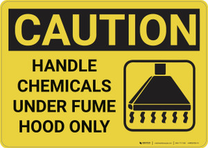 Caution: Handle Chemicals Under Fume Hood - Wall Sign