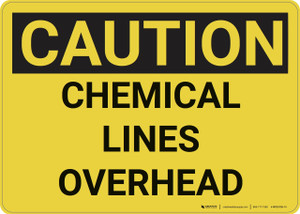Caution: Hazard Chemical Lines Overhead - Wall Sign