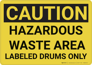 Caution: Hazardous Waste Area Labeled Drums - Wall Sign