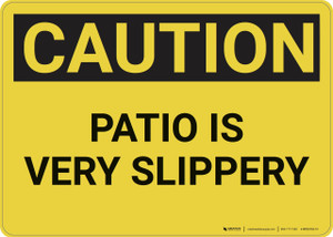 Caution: Patio is Very Slippery - Wall Sign